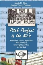 Pitch Perfect in The 50's : Memories of Lenoir Jr. High School Band and...