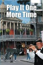 Play It One More Time by Jim Pickens (2013, Paperback)