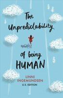 Unpredictability of Being Human, Paperback by Ingemundsen, Linni, Brand New, ...