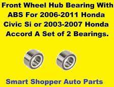 Front Wheel Bearing a Set of 2 For 206-2011 Honda Civic Si or 2003 - 2007 Accord