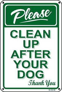 PLEASE PICK UP AFTER YOUR PET No Dog Poop Sign -2 Sizes Avail- Polystryene signs