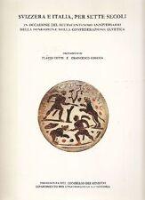 COTTI Flavio, COSSIGA Francesco - Svizzera e Italia, per sette secoli. 1991