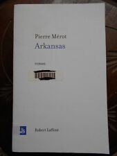 Arkansas - Pierre Mérot - Editions Laffont 2008