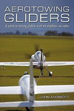 Aerotowing Gliders: A Guide to Towing Gliders, with an Emphasis on Safety (Paper
