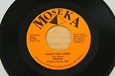 FRENDZ Who's The Loser/Lay Me Down Easy 45 (Moseka 8008) RARE Ohio Power Pop MP3