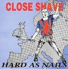 Hard As Nails by Close Shave (CD, Nov-2008, 84 (USA))