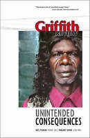 Griffith Review 16: Unintended Consequences 'Unintended Consequences Schultz, Ju