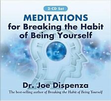 Meditations for Breaking the Habit of Being Yourself: Dr. Joe Dispenza Audio CD