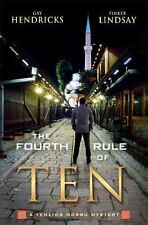 The Fourth Rule of Ten: A Tenzing Norbu Mystery: By Hendricks, Gay, Lindsay, ...