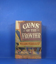 Raine, William MacLeod / Guns of the Frontier; The Story of How Law Came to the