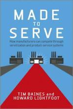 Made to Serve: How Manufacturers can Compete Through Servitization and Product
