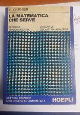 LIBRO LA MATEMATICA CHE SERVE GARNIER HOEPLI VII ED. 1970
