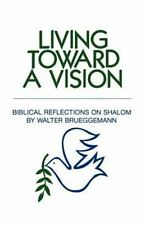 Living Toward a Vision: Biblical Reflections on Shalom (Paperback or Softback)