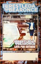 IWRESTLEDABEARONCE Late For Nothing 2013 Ltd Ed Poster +FREE Bonus Metal Poster!