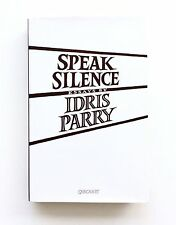 SPEAK SILENCE Essays by IDRIS PARRY 1st Ed 1988 HB in DJ Literary Criticism FINE