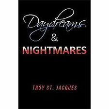 Daydreams and Nightmares by Troy St. Jacques (2011, Hardcover)