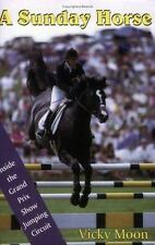 A Sunday Horse: Inside the Grand Prix Show Jumping Circuit Capital Lifestyles