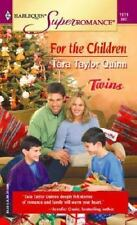 For the Children  (Harlequin Superromance No. 1171) [Dec 01, 2003] Quinn, Tara..