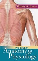 Pocket Anatomy and Physiology by Shirley A. Jones
