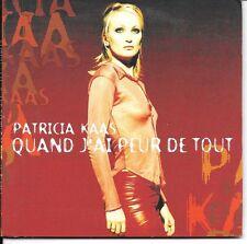 CD SINGLE 3 TITRES DIGIPACK--PATRICIA KAAS--QUAND J'AI PEUR DE TOUT