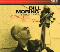 Bill Moring & Way Out East - Spaces In Time (2008 CD) Digipak (New & Sealed)