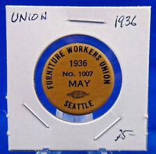1936 Furniture Workers Seattle Local 1007 May Union Pin Pinback Button 1""