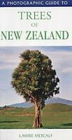 A Photographic Guide to the Trees of New Zealand by Metcalf, Lawrie Paperback