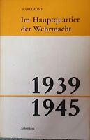 Im Hauptquartier der Wehrmacht 1939 1945