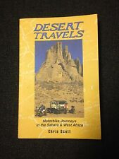 Desert Travels: Motorbike Journeys in the Sahara and West Africa by Chris Scott