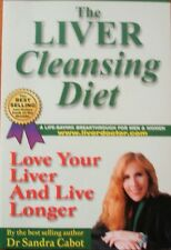The Liver Cleansing Diet: Love Your Liver and Live Longer by Sandra Cabot
