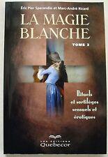 La Magie blanche, tome 3 : Rituels et sortilèges sensuels et érotiques SPERANDIO