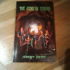 The Goblin Squad by Jeremy Hayes - New and Signed - Children's Fantasy Novel