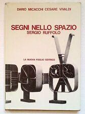 MICACCHI-VIVALDI-SEGNI NELLO SPAZIO SERGIO RUFFOLO- LA NUOVA FOGLIO ED. 1975