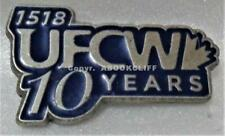 LOCAL 1518 UFCW 10yrs VANCOUVER B.C. UNITED FOOD & COMMERCIAL WORKERS Pin