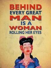 Derrière chaque bonne homme est un femme roulant elle yeux Nouveauté Funny
