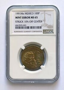 1991Mo Mexico 100P MINT ERROR (Struck 10% Off Center) Coin NGC MS 65;N216