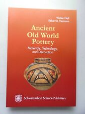 Ancient old world pottery materials, technology, and decoration (-- Keramik