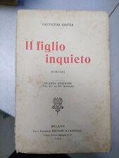 IL FIGLIO INQUIETO, Salvator Gotta, Baldini & Castoldi, 1924, 4° edizione