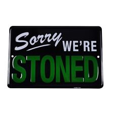 Sorry We're Stoned Funny Tin Sign Weed Humor Man Cave/Garage/Bedroom Wall Decor