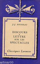 Discours - Lettre sur les spectacles Extraits / ROUSSEAU / Classiques Larousse