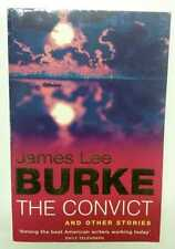 BURKE, JAMES LEE The Convict : And Other Stories