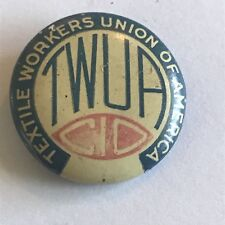 Older TWUA Textile Workers Union of America Labor Pin