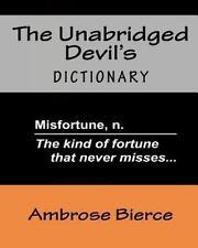 The Unabridged Devil's Dictionary by Ambrose Bierce (2009, Paperback)