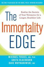 The Immortality Edge : Realize the Secrets of Your Telomeres for a Longer,...