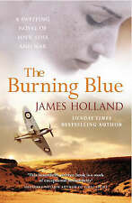 The Burning Blue by James Holland (Paperback, 2004)