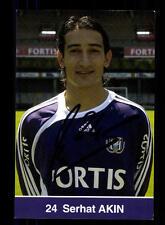 Serhat Akin Autogrammkarte RSC Anderlecht Original Signiert+A 213041