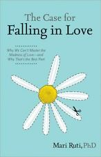 The Case for Falling in Love: Why We Can't Master the Madness of Love-ExLibrary