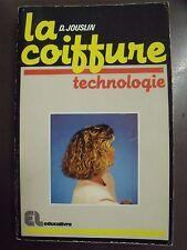 ref Ma/4 - D. JOUSLIN - LA COIFFURE  tome 2 : technologie  - 1989