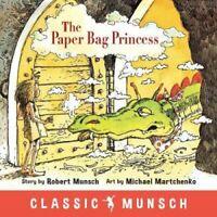 The Paper Bag Princess by Robert Munsch 9781773210292   Brand New