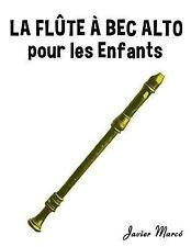La Flûte à Bec Alto Pour les Enfants : Chants de Noël, Musique Classique,...